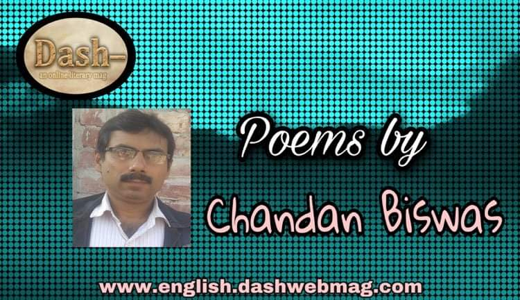Poems by Chandan Biswas