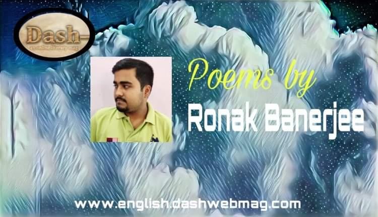 Poems by Ronak Banerjee