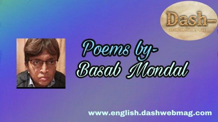 Poems by- Basab Mondal