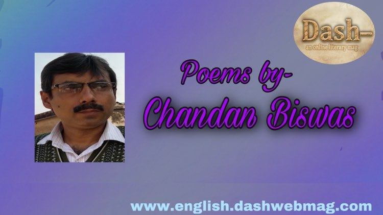 Poems by- Chandan Biswas
