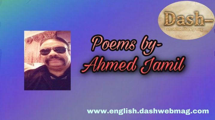 Poems by— Ahmed Jamil