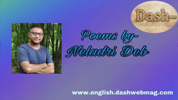 Poems by- Neladri Deb