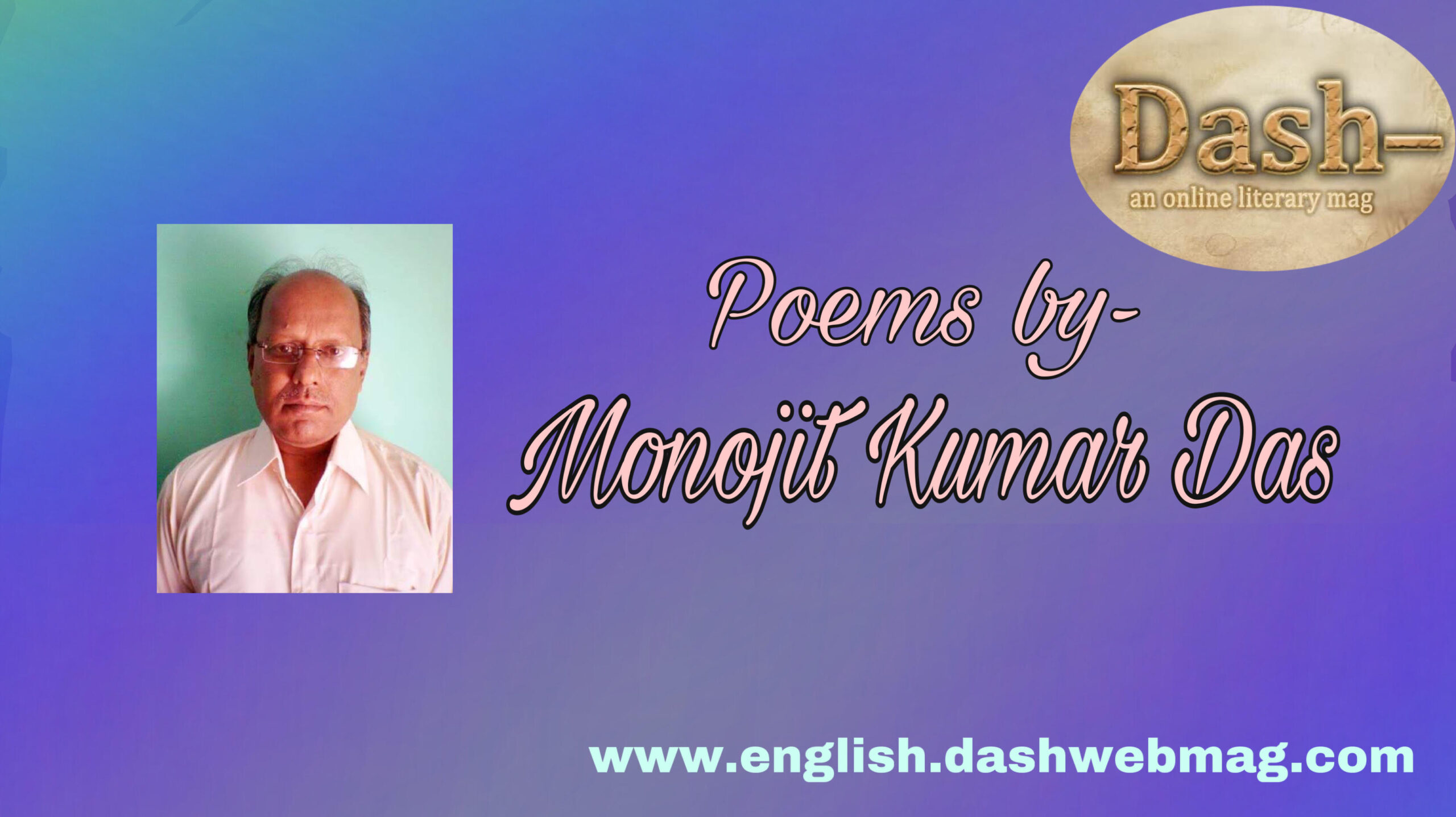 Poems by- Manojit KumarDas