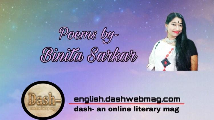 Poems by- Binita Sarkar