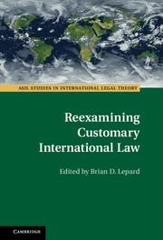 Reexamining Customary International Law