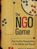 McMahon: The NGO Game: Post-Conflict Peacebuilding in the Balkans and Beyond