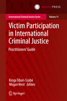Tibori-Szabó & Hirst: Victim Participation in International Criminal Justice: Practitioners' Guide