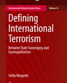 Margariti: Defining International Terrorism: Between State Sovereignty and Cosmopolitanism