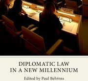 Diplomatic Law in a New Millennium Edited by Paul Behrens