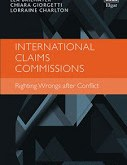Brilmayer, Giorgetti, & Charlton: International Claims Commissions: Righting Wrongs after Conflict