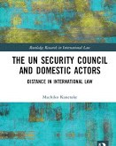 Kanetake: The UN Security Council and Domestic Actors: Distance in International Law