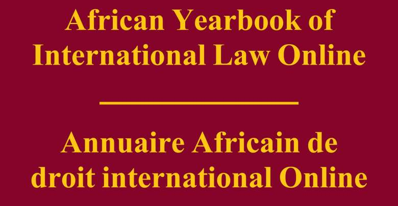 African Yearbook of International Law Online / Annuaire Africain de droit international Online - Volume 22 (2017): Issue 1 (Jul 2017)