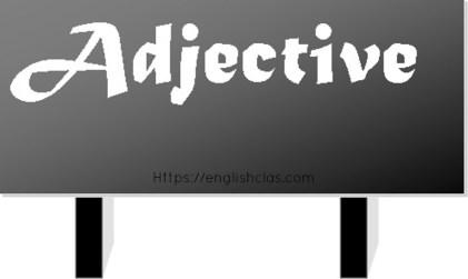 Pengertian, Jenis, dan Contoh kalimat Adjective