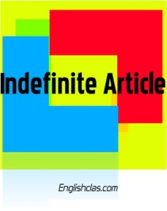 Definiton Indefinite Article, dan Contoh + Latihan Soal