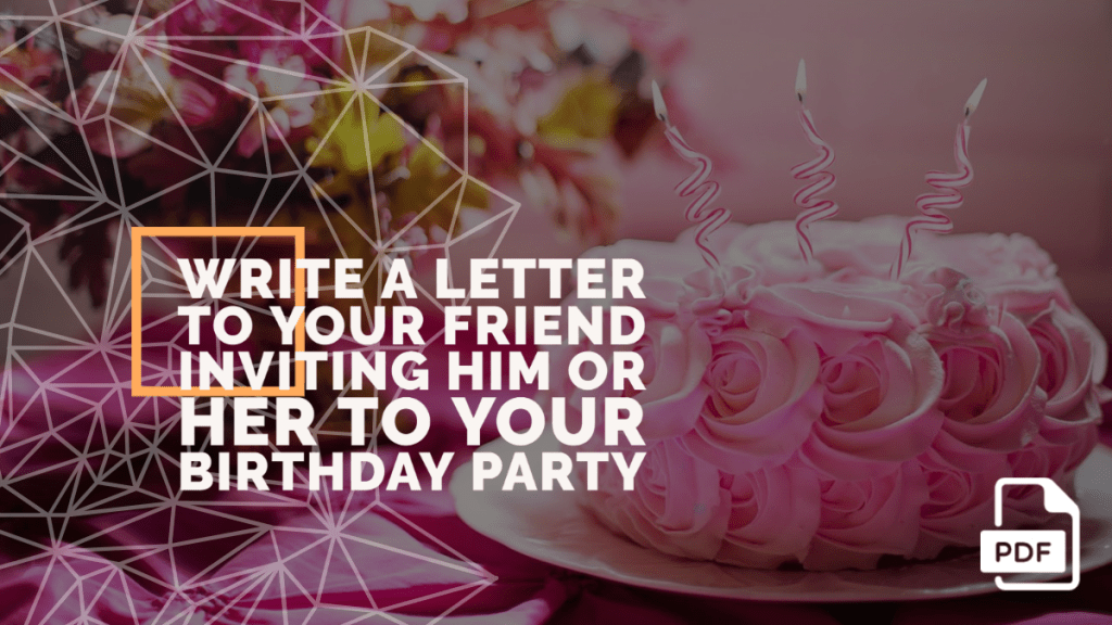 write a letter to your friend inviting
