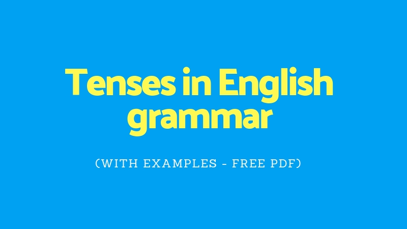 Tenses in english grammar (with examples)
