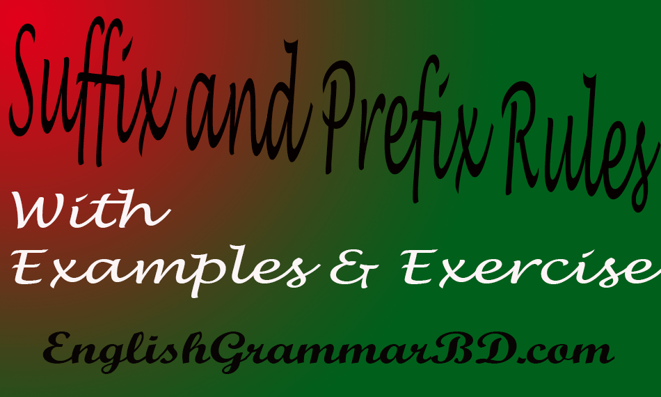 Suffix-and-Prefix-Rules-with-examples-and-Exercises