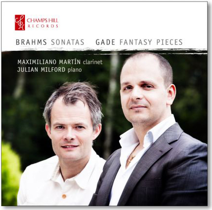 Maximiliano Martin and Julian Milford, Brahms Sonatas and Gade Fantasy Pieces (Champs Hill Records)
