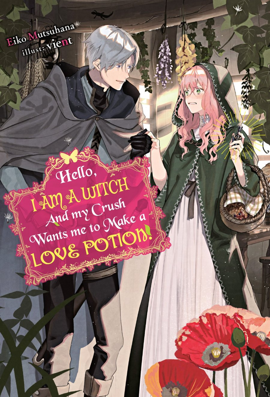 Hello, I am a Witch and my Crush Wants me to Make a Love Potion! Volume 1 Cover
