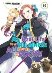 My Next Life as a Villainess: All Routes Lead to Doom! Volume 6  cover