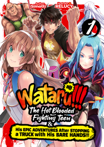 WATARU!!! The Hot-Blooded Fighting Teen & His Epic Adventures in a Fantasy World After Stopping a Truck with His Bare Hands!
