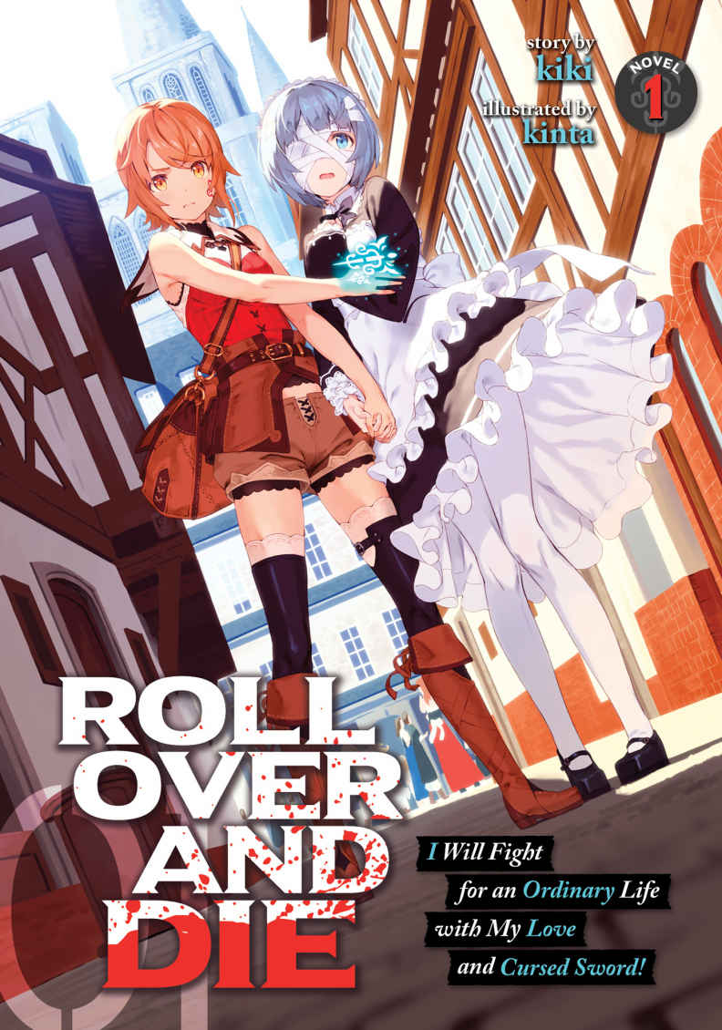 ROLL OVER AND DIE: I Will Fight for an Ordinary Life with My Love and Cursed Sword!