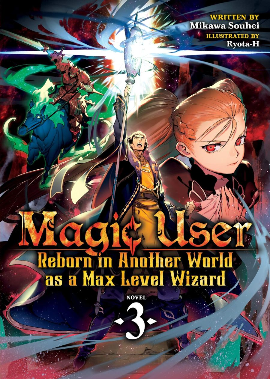 Magic User: Reborn in Another World as a Max Level Wizard Volume 3