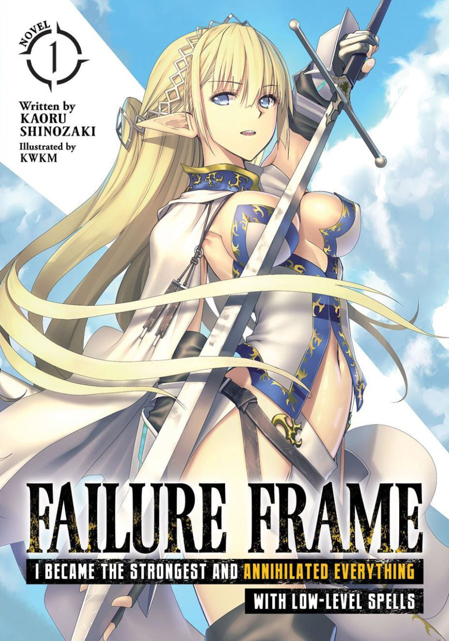 Failure Frame: I Became the Strongest and Annihilated Everything With Low-Level Spells Volume 1
