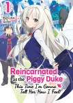 Reincarnated as the Piggy Duke: This Time I'm Gonna Tell Her How I Feel!Volume 1