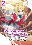 Reincarnated as the Piggy Duke:This Time I'm Gonna Tell Her How I Feel!Volume 2