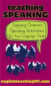 Teaching Speaking: Engaging Classroom Speaking Activities for Any Language Class