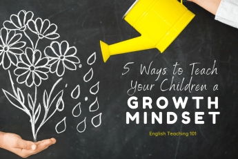 5 Ways to Teach Your Children a Growth Mindset