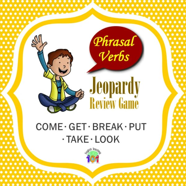 PHRASAL VERBS Jeopardy Review End of year Game