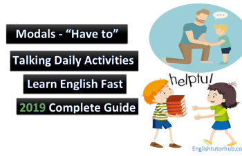 "Modals – ""Have to"" - Talking Daily Activities"