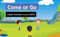 Come or Go – English Vocabulary Lesson