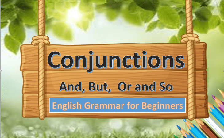 Conjunctions And But or and So