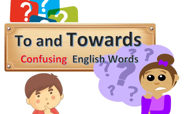 To and Towards Confusing English Words