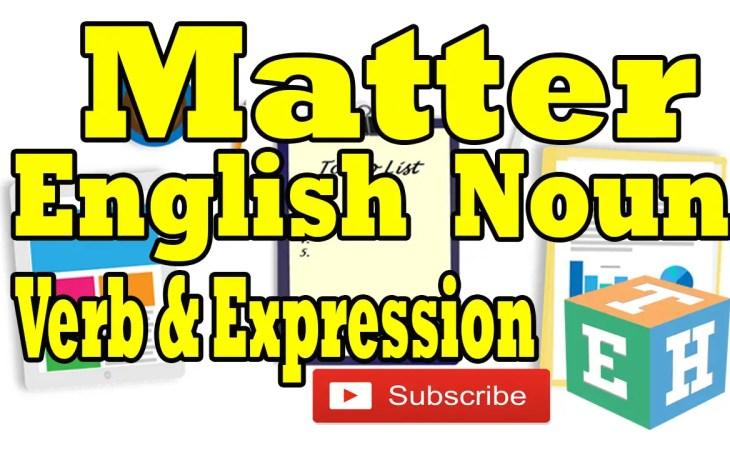 Matter English Noun Verb and Expression