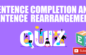 Sentence Completion and Sentence rearrangement Quiz