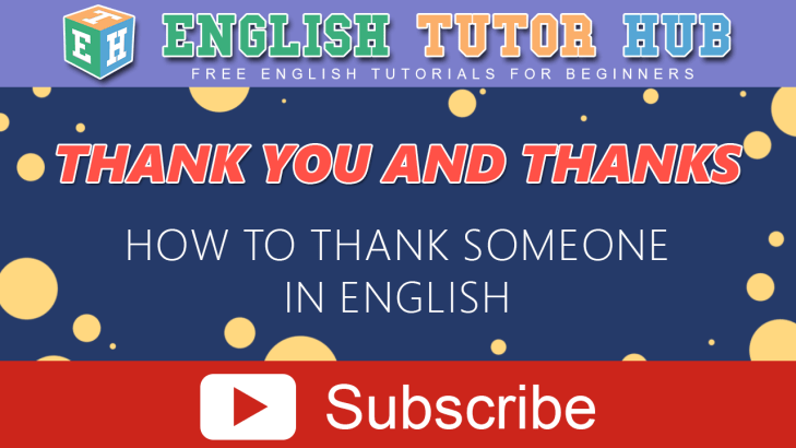 THANK YOU and THANKS – How to thank someone in English