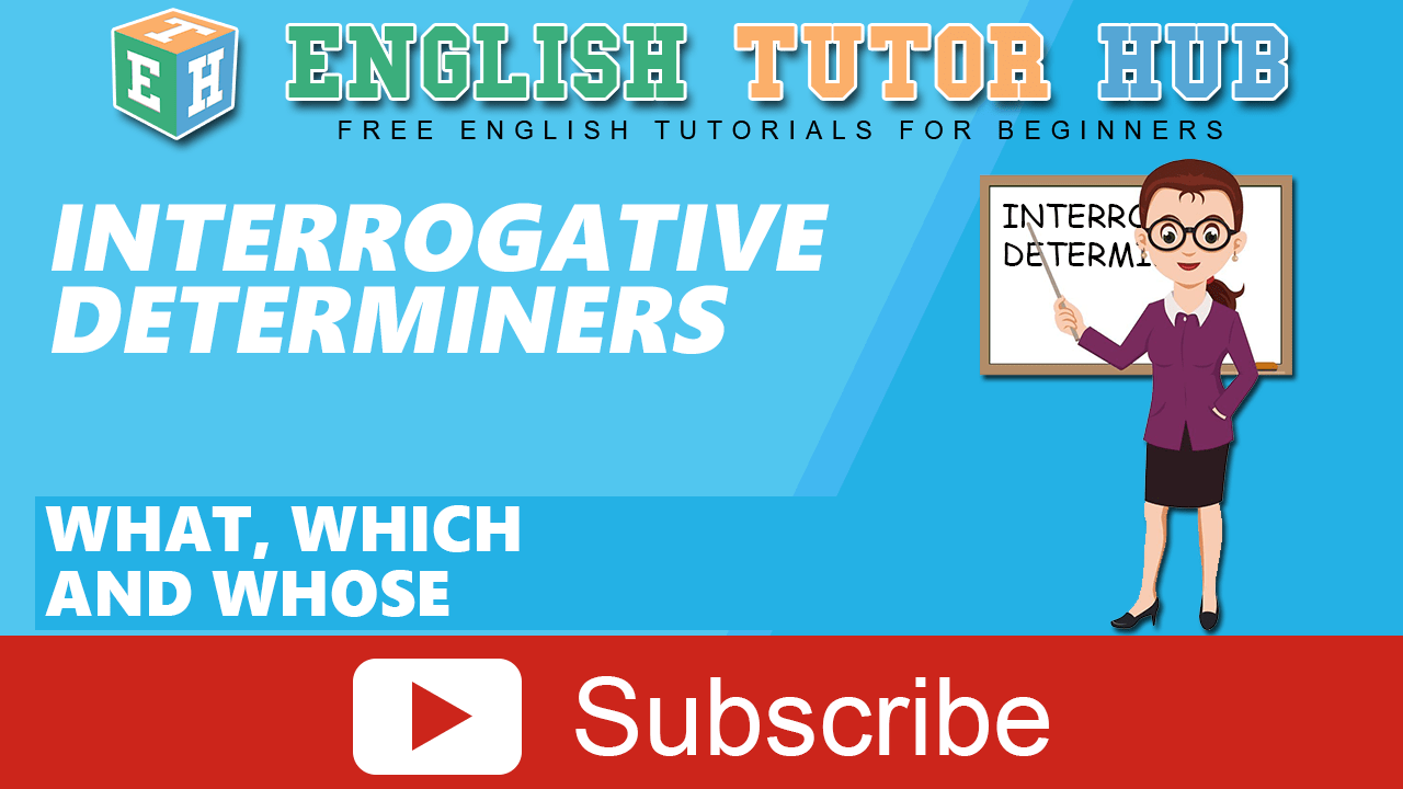 Interrogative Determiners Examples: What, Which and Whose