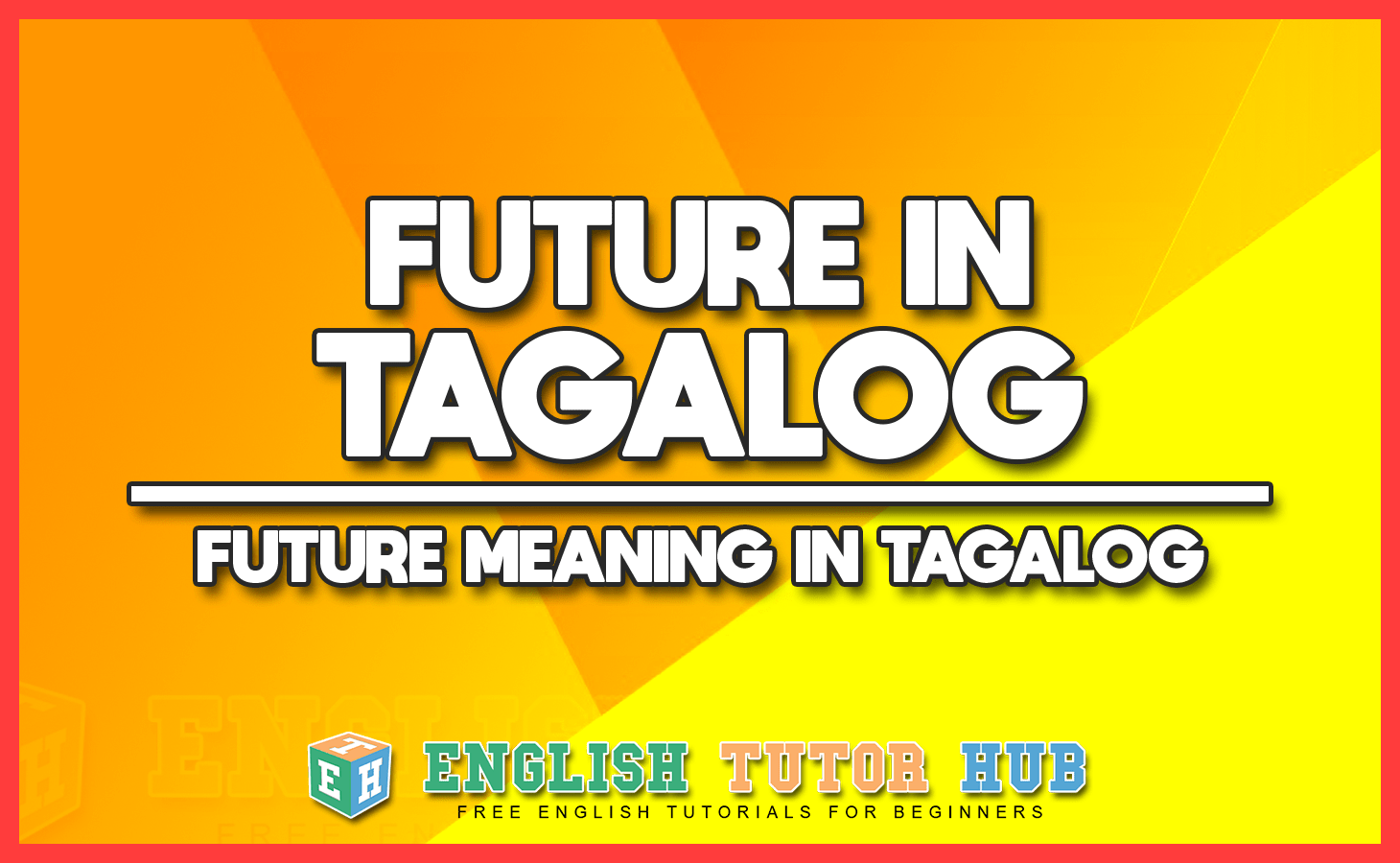 FUTURE IN TAGALOG - FUTURE MEANING IN TAGALOG