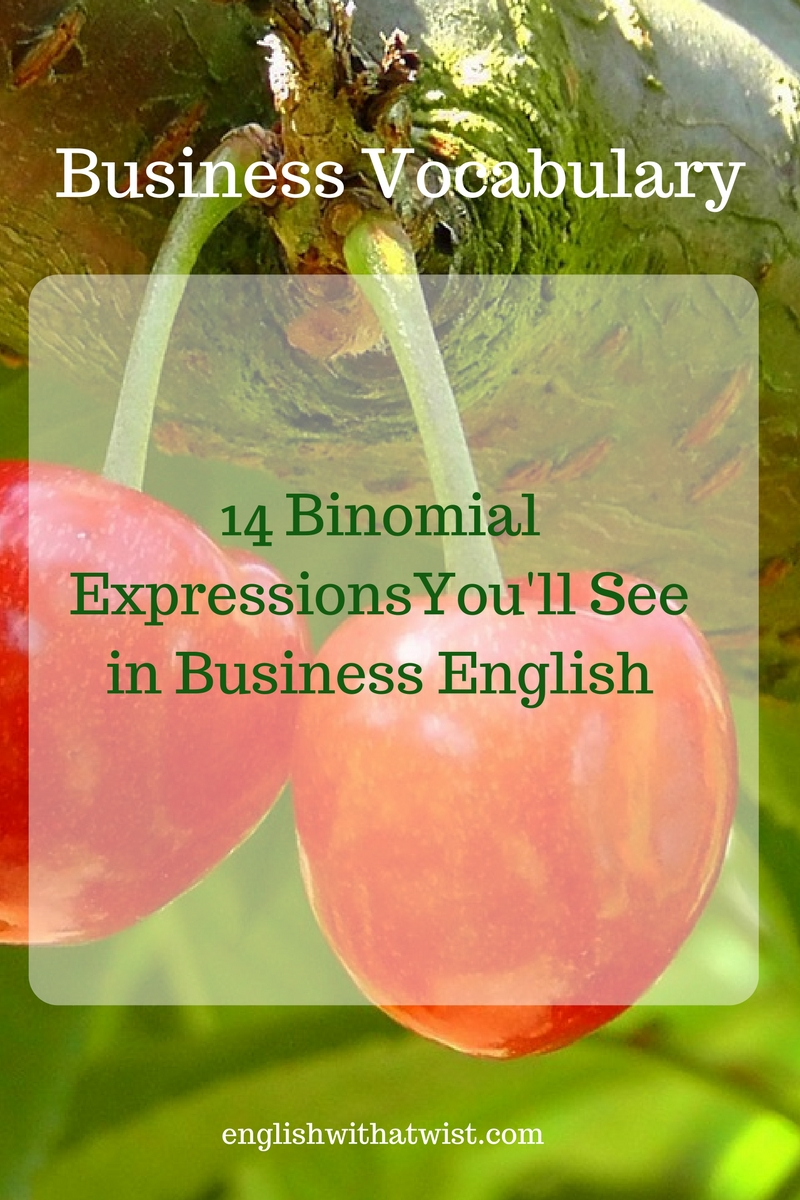 Business English Vocabulary: 14 More Binomial Expressions You'll See in Business English