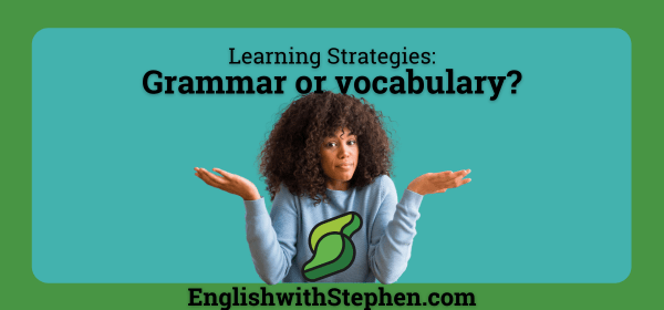 Grammar or vocabulary by English with Stephen