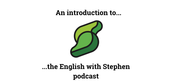 An introduction to the English with Stephen podcast