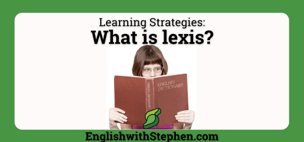 What is Lexis? by English with Stephen