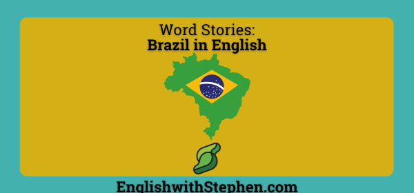 Words borrowed from Brazil into English. by English with Stephen