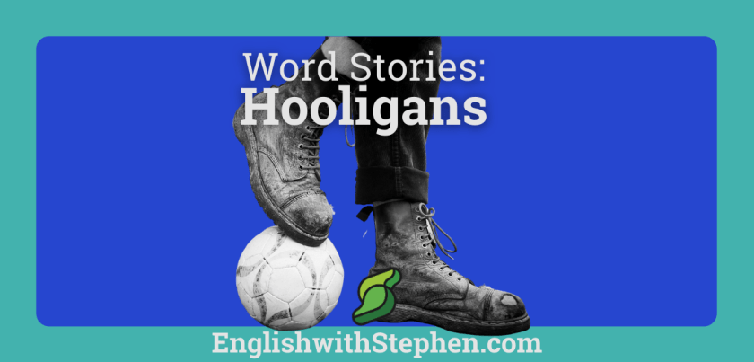 History of the word 'hooligans'. By English with Stephen
