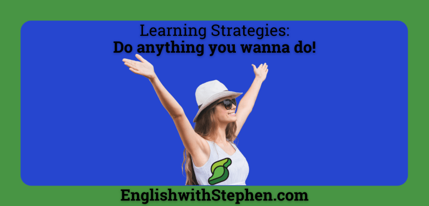 The secret to learning a language is to do things you want to do. By English with Stephen