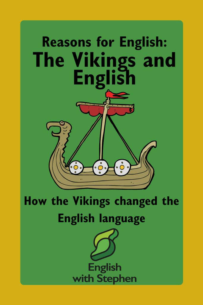 Green background with a yellow border. Picture of a Viking long ship in the middle. Text: Reasons for English- The Vikings and English by English with Stephen